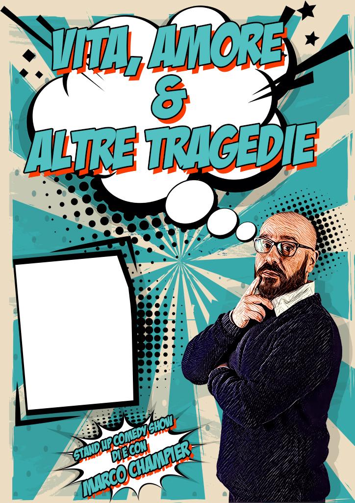 Vita, Amore & Altre Tragedie - Locandina - Marco Champier - Graphic and Web Design